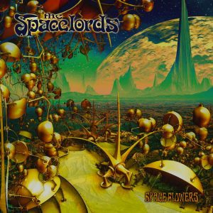 The Spacelords – Space Flowers (2020)